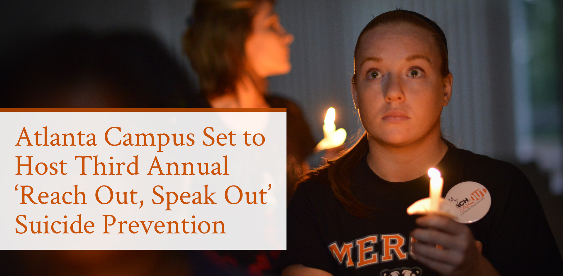 Atlanta Campus Set to Host Third Annual 'Reach Out, Speak Out' Suicide Prevention Initiative