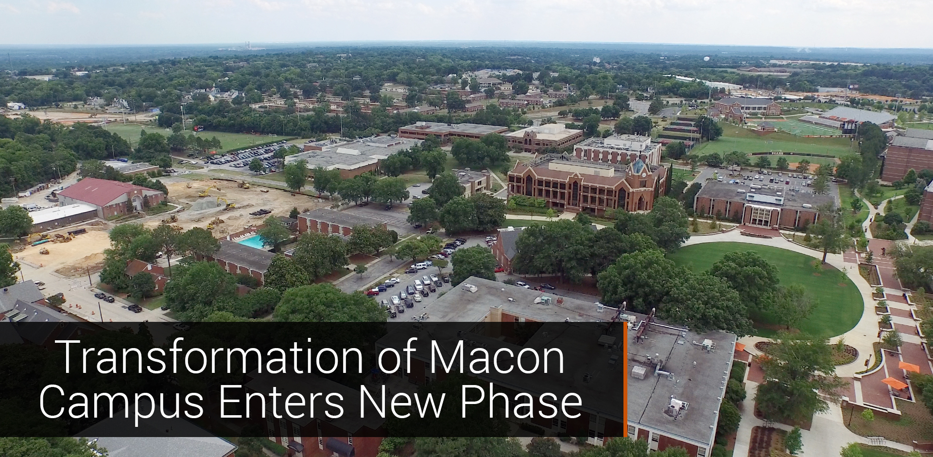 Transformation of Macon Campus Enters New Phase